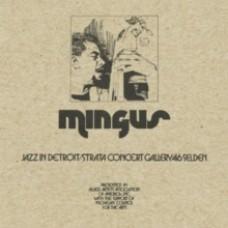 Jazz in Detroit / Strata Concert Gallery / 46 Selden -  Strata, Charles Mingus