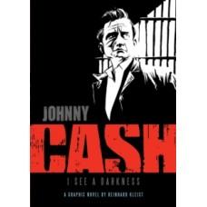 Johnny Cash: I See a Darkness : I See Darkness - Rheinhard Kleist