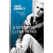 Johnny Come Home - Jake Arnott