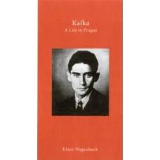 Kafka: A Life in Prague - Klaus Wagenbach