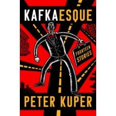 Kafkaesque : Fourteen Stories - Peter Kuper