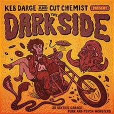 Keb Darge and Cut Chemist Present The Dark Side: 30 Sixties Garage, Punk And Psych Monsters  - Various Artists