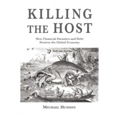 Killing the Host - Michael Hudson
