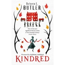 Kindred : The ground-breaking masterpiece - Octavia E. Butler