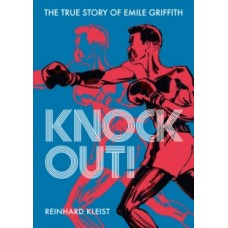 Knock Out! : The True Story of Emile Griffith - Reinhard Kleist
