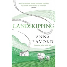 Landskipping : Painters, Ploughmen and Places - Anna Pavord