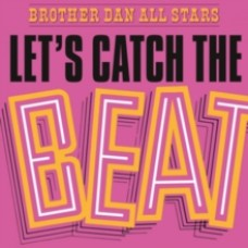 Let's Catch the Beat - Brother Dan All Stars