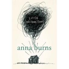 Little Constructions - Anna Burns