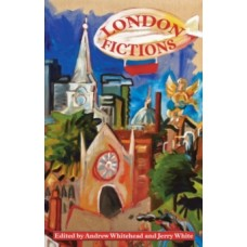 London Fictions -  Andrew Whitehead & Jerry White