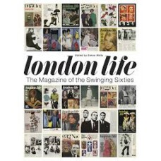 London Life : The Magazine of the Swinging Sixties - Simon Wells