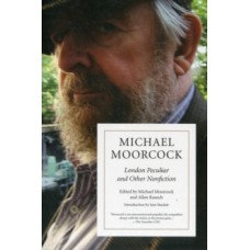 London Peculiar and Other Nonfiction - Michael Moorcock