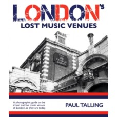 London's Lost Music Venues - Paul Talling