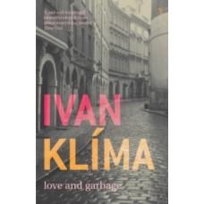 Love And Garbage - Ivan Klima