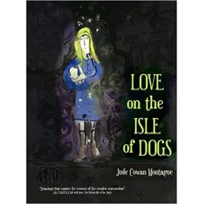 Love on the Isle of Dogs - Jude Cowan Montague