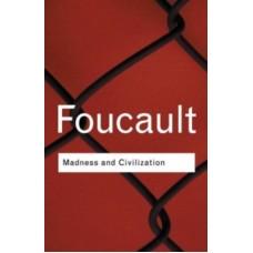 Madness and Civilization - Michel Foucault