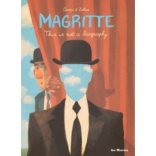 Magritte : This is Not a Biography - Vincent Zabus