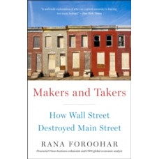 Makers And Takers - Rana Foroohar