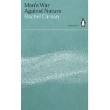 Man's War Against Nature - Rachel Carson
