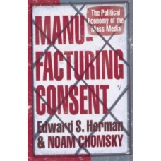 Manufacturing Consent : The Political Economy of the Mass Media - Noam Chomsky & Edward S. Herman