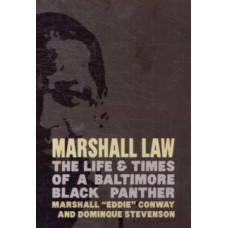 Marshall Law : The Life & Times of a Baltimore Black Panther - Mumia Abu Jamal & Marshall Conway
