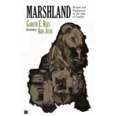 Marshland : Dreams and Nightmares on the Edge of London - Gareth Rees