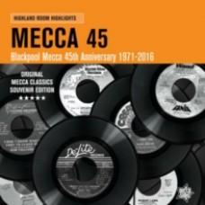 Mecca 45 – Blackpool Mecca 45th Anniversary 1971-2016  - Various Artists