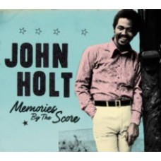 Memories By the Score - John Holt