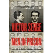 Men In Prison - Victor Serge