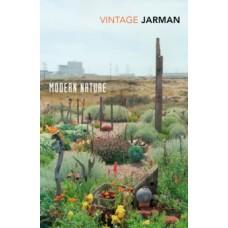 Modern Nature : Journals, 1989 - 1990 - Derek Jarman & Olivia Laing