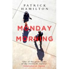 Monday Morning - Patrick Hamilton