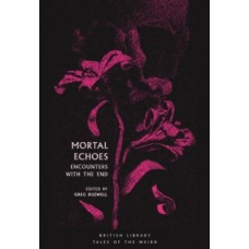 Mortal Echoes : Encounters with the End