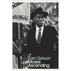 Moses Ascending - Sam Selvon