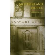 Motherland Hotel - Yusuf Atilgan