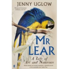 Mr Lear : A Life of Art and Nonsense - Jenny Uglow