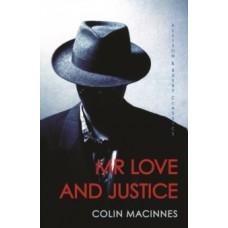 Mr Love and Justice - Colin MacInnes