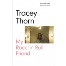 My Rock 'n' Roll Friend - Tracey Thorn