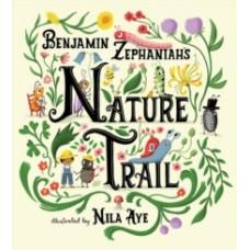 Nature Trail : A joyful rhyming celebration of the natural wonders on our doorstep -Benjamin Zephaniah & Nila Aye
