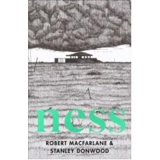 Ness - Robert Macfarlane & Stanley Donwood