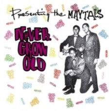 Never Grow Old - The Maytals