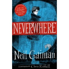 Neverwhere : the Illustrated Edition - Neil Gaiman