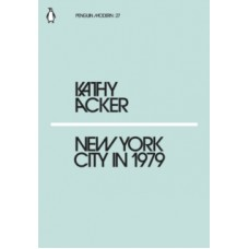 New York City in 1979 - Kathy Acker