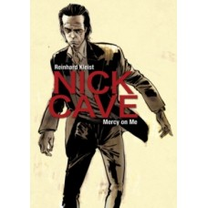 Nick Cave : Mercy on Me - Reinhard Kleist