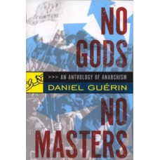 No Gods No Masters : An Anthology of Anarchism - Daniel Guerin