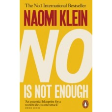 No Is Not Enough : Defeating the New Shock Politics - Naomi Klein
