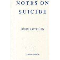 Notes on Suicide - Simon Critchley
