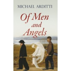 Of Men and Angels - Michael Arditti