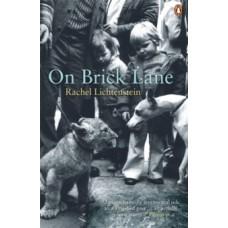 On Brick Lane - Rachel Lichtenstein