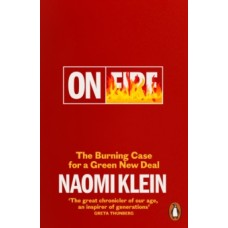 On Fire : The Burning Case for a Green New Deal - Naomi Klein