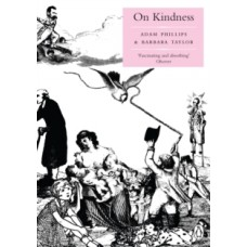 On Kindness - Adam Phillips & Barbara Taylor