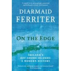 On the Edge : Ireland's off-shore islands: a modern history -  Diarmaid Ferriter